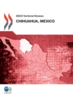 OECD Territorial Reviews: Chihuahua, Mexico 2012 - eBook