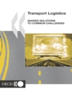 Transport Logistics Shared Solutions to Common Challenges - eBook