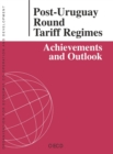 Post-Uruguay Round Tariff Regimes Achievements and Outlook - eBook