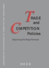 Trade and Competition Policies Exploring the Ways Forward - eBook