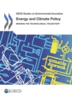 OECD Studies on Environmental Innovation Energy and Climate Policy Bending the Technological Trajectory - eBook
