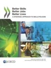 Better Skills, Better Jobs, Better Lives A Strategic Approach to Skills Policies - eBook