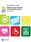 OECD Health Policy Studies Waiting Time Policies in the Health Sector What Works? - eBook