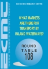 ECMT Round Tables What Markets Are There For Transport by Inland Waterways? - eBook