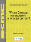 International Symposium on Theory and Practice in Transport Economics 14th International Symposium on Theory and Practice in Transport Economics Which Changes for Transport in the Next Century? - eBook