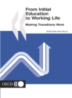 From Initial Education to Working Life Making Transitions Work - eBook