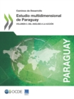 Caminos de Desarrollo Estudio multidimensional de Paraguay Volumen 3. Del Analisis a la Accion - eBook