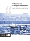 Road Transport and Intermodal Linkages Research Programme Intermodal Freight Transport Institutional Aspects - eBook