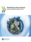 Rethinking Urban Sprawl Moving Towards Sustainable Cities - eBook