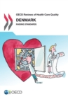 OECD Reviews of Health Care Quality: Denmark 2013 Raising Standards - eBook