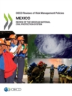 OECD Reviews of Risk Management Policies: Mexico 2013 Review of the Mexican National Civil Protection System - eBook