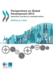 Perspectives on Global Development 2013 Industrial Policies in a Changing World - eBook