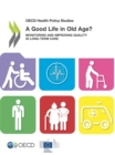 OECD Health Policy Studies A Good Life in Old Age? Monitoring and Improving Quality in Long-term Care - eBook