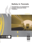 Safety in Tunnels Transport of Dangerous Goods through Road Tunnels - eBook