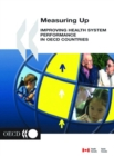 Measuring Up Improving Health System Performance in OECD Countries - eBook