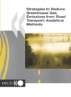 Strategies to Reduce Greenhouse Gas Emissions from Road Transport Analytical Methods - eBook