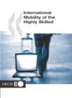 International Mobility of the Highly Skilled - eBook
