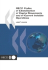 OECD Codes of Liberalisation of Capital Movements and of Current Invisible Operations User's Guide - eBook