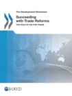The Development Dimension Succeeding with Trade Reforms The Role of Aid for Trade - eBook