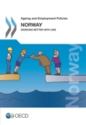 Ageing and Employment Policies: Norway 2013 Working Better with Age - eBook