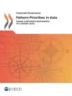 Corporate Governance Reform Priorities in Asia Taking Corporate Governance to a Higher Level - eBook
