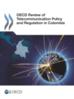 OECD Review of Telecommunication Policy and Regulation in Colombia - eBook
