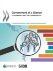Government at a Glance Latin America and the Caribbean 2014: Towards Innovative Public Financial Management - eBook