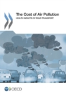The Cost of Air Pollution Health Impacts of Road Transport - eBook
