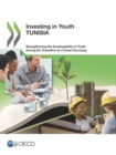 Investing in Youth: Tunisia Strengthening the Employability of Youth during the Transition to a Green Economy - eBook