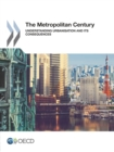 The Metropolitan Century Understanding Urbanisation and its Consequences - eBook