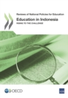 Reviews of National Policies for Education Education in Indonesia Rising to the Challenge - eBook