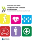 OECD Health Policy Studies Cardiovascular Disease and Diabetes: Policies for Better Health and Quality of Care - eBook