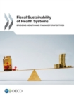 Fiscal Sustainability of Health Systems Bridging Health and Finance Perspectives - eBook