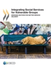 Integrating Social Services for Vulnerable Groups Bridging Sectors for Better Service Delivery - eBook
