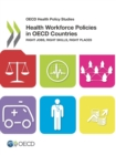 OECD Health Policy Studies Health Workforce Policies in OECD Countries Right Jobs, Right Skills, Right Places - eBook