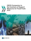 OECD Companion to the Inventory of Support Measures for Fossil Fuels 2015 - eBook