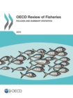 OECD Review of Fisheries: Policies and Summary Statistics 2015 - eBook