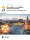 OECD Digital Government Studies Open Government Data Review of Poland Unlocking the Value of Government Data - eBook