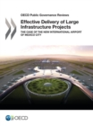 OECD Public Governance Reviews Effective Delivery of Large Infrastructure Projects The Case of the New International Airport of Mexico City - eBook