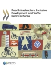 Road Infrastructure, Inclusive Development and Traffic Safety in Korea - eBook