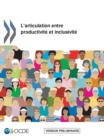 L'articulation entre productivite et inclusivite Version preliminaire - eBook