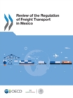 Review of the Regulation of Freight Transport in Mexico - eBook