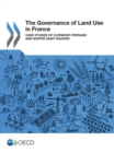 The Governance of Land Use in France Case studies of Clermont-Ferrand and Nantes Saint-Nazaire - eBook