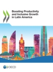 Boosting Productivity and Inclusive Growth in Latin America - eBook