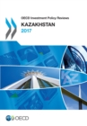 OECD Investment Policy Reviews: Kazakhstan 2017 - eBook