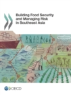 Building Food Security and Managing Risk in Southeast Asia - eBook
