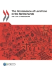 The Governance of Land Use in the Netherlands The Case of Amsterdam - eBook