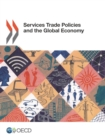 Services Trade Policies and the Global Economy - eBook