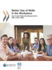 Better Use of Skills in the Workplace Why It Matters for Productivity and Local Jobs - eBook