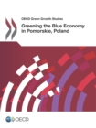 OECD Green Growth Studies Greening the Blue Economy in Pomorskie, Poland - eBook